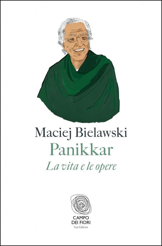 PANIKKAR di Maciej Bielawski  Campo dei Fiori - Fazi Editore